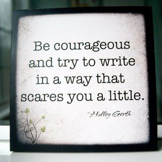 00 9 Quotes 6 Be Courageous and try to write
