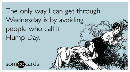 Wednesday hump day confession ecards someecards
